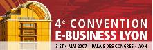 4eme Convention E-business Lyon - 3 et 4 mai 2007