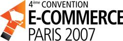 4eme convention E-commerce - Paris 2007 - 11, 12 et 13 juillet 2007